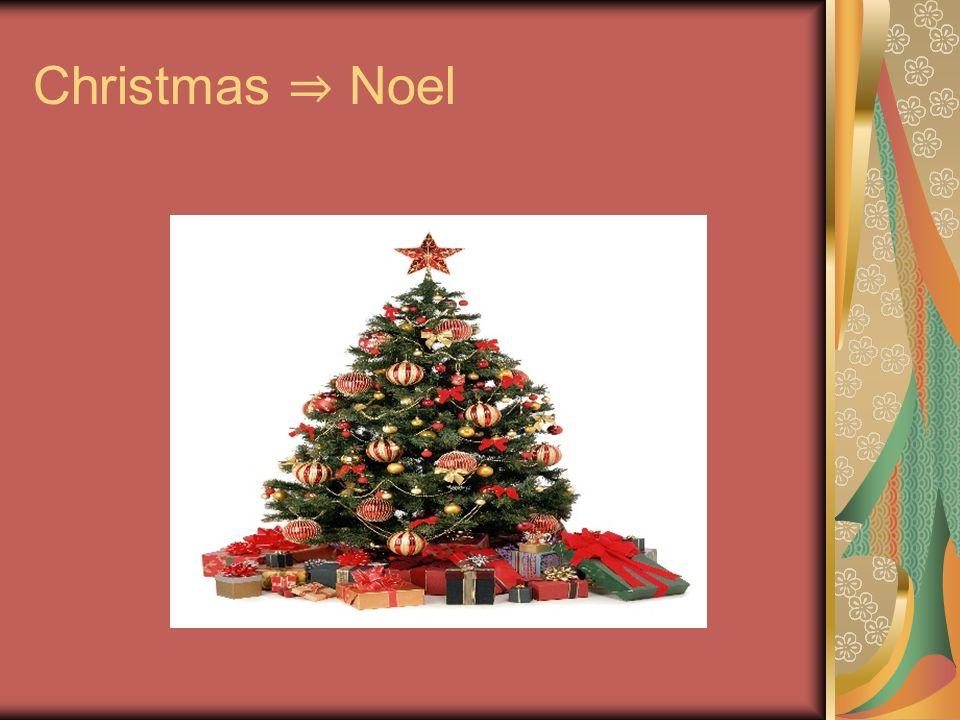 Christmas ⇒ Noel
