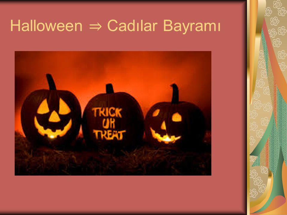 Halloween ⇒ Cadılar Bayramı
