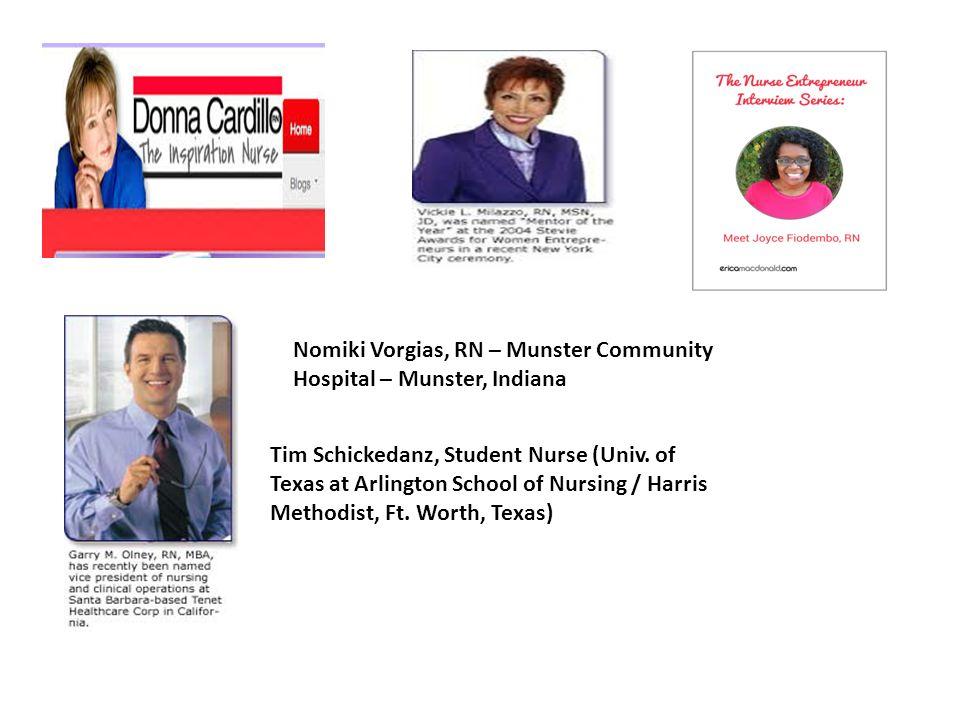 Nomiki Vorgias, RN – Munster Community Hospital – Munster, Indiana Tim Schickedanz, Student Nurse (Univ. of Texas at Arlington School of Nursing / Har