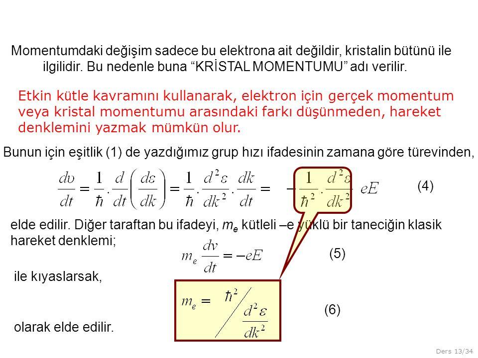 """Ders 13/34 Momentumdaki değişim sadece bu elektrona ait değildir, kristalin bütünü ile ilgilidir. Bu nedenle buna """"KRİSTAL MOMENTUMU"""" adı verilir. Etk"""