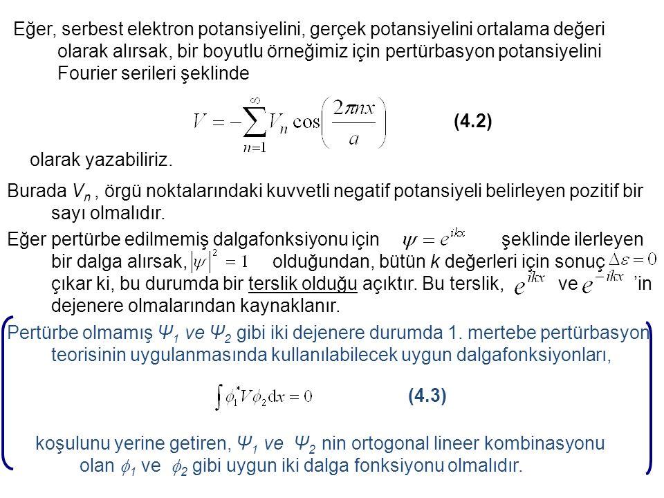 İki değerli atomlar için 2N elektron varsa bant tamamen doludur.
