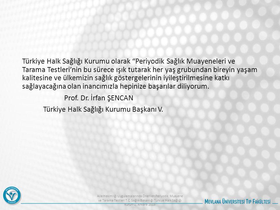 """Türkiye Halk Sağlığı Kurumu olarak """"Periyodik Sağlık Muayeneleri ve Tarama Testleri'nin bu sürece ışık tutarak her yaş grubundan bireyin yaşam kalites"""