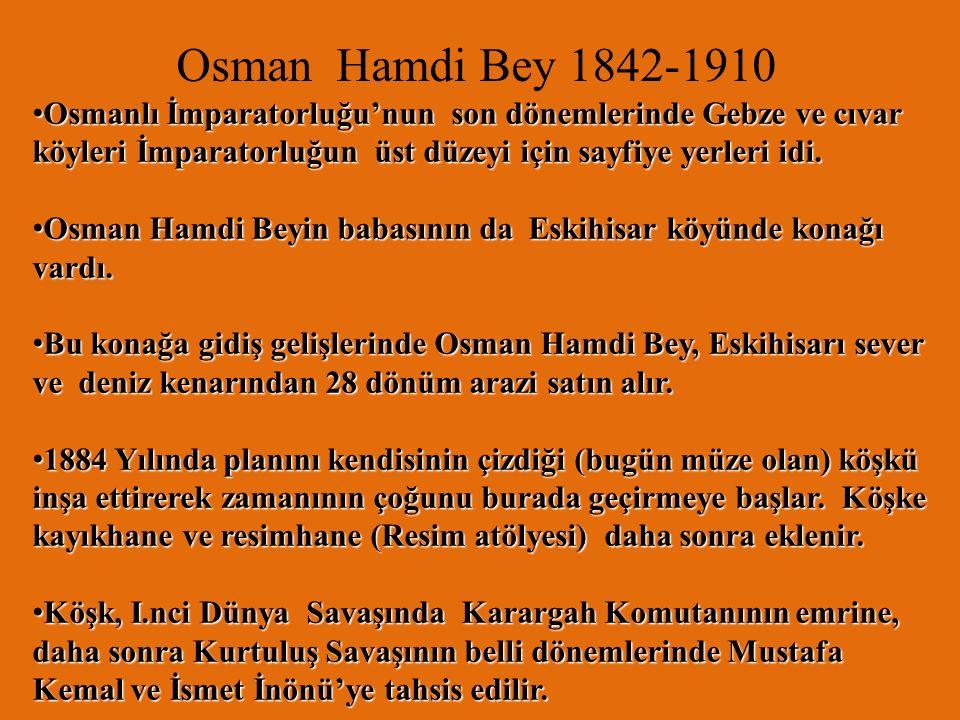 Osman Hamdi Bey Evi -Müzesi Eskihisar