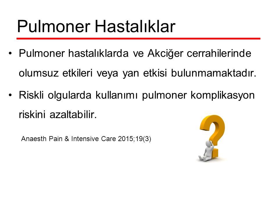 Pulmoner Hastalıklar Pulmoner hastalıklarda ve Akciğer cerrahilerinde olumsuz etkileri veya yan etkisi bulunmamaktadır. Riskli olgularda kullanımı pul
