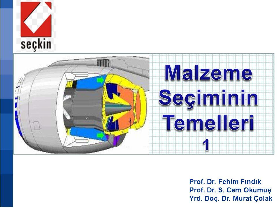 Prof. Dr. Fehim Fındık Prof. Dr. S. Cem Okumuş Yrd. Doç. Dr. Murat Çolak