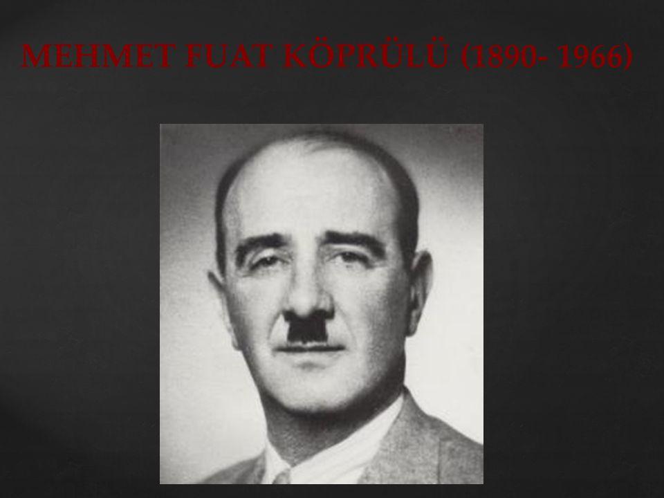 MEHMET FUAT KÖPRÜLÜ (1890- 1966)