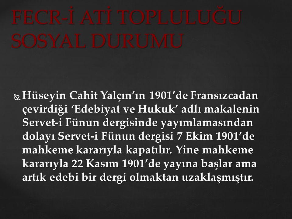  1901'den sonra İzmir'de 'Muktebes', Selanik'te 'Çocuk Bahçesi', İstanbul'da 'Mecmua-yı Edebiyat' adlı dergilerde genç yetenekler seslerini duyurmaya çalışmıştır.
