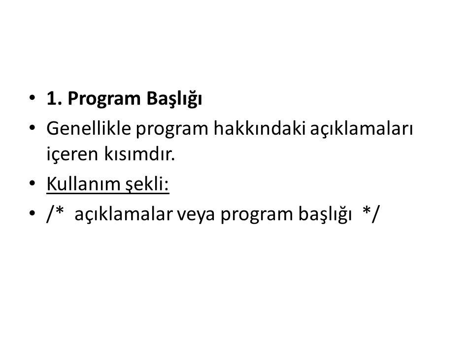 1. Program Başlığı Genellikle program hakkındaki açıklamaları içeren kısımdır.