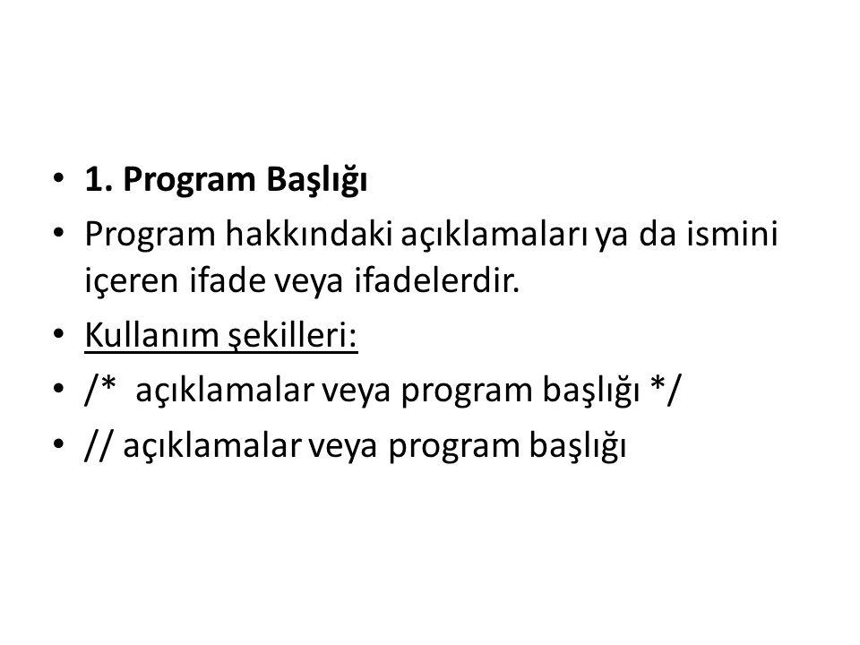1. Program Başlığı Program hakkındaki açıklamaları ya da ismini içeren ifade veya ifadelerdir.