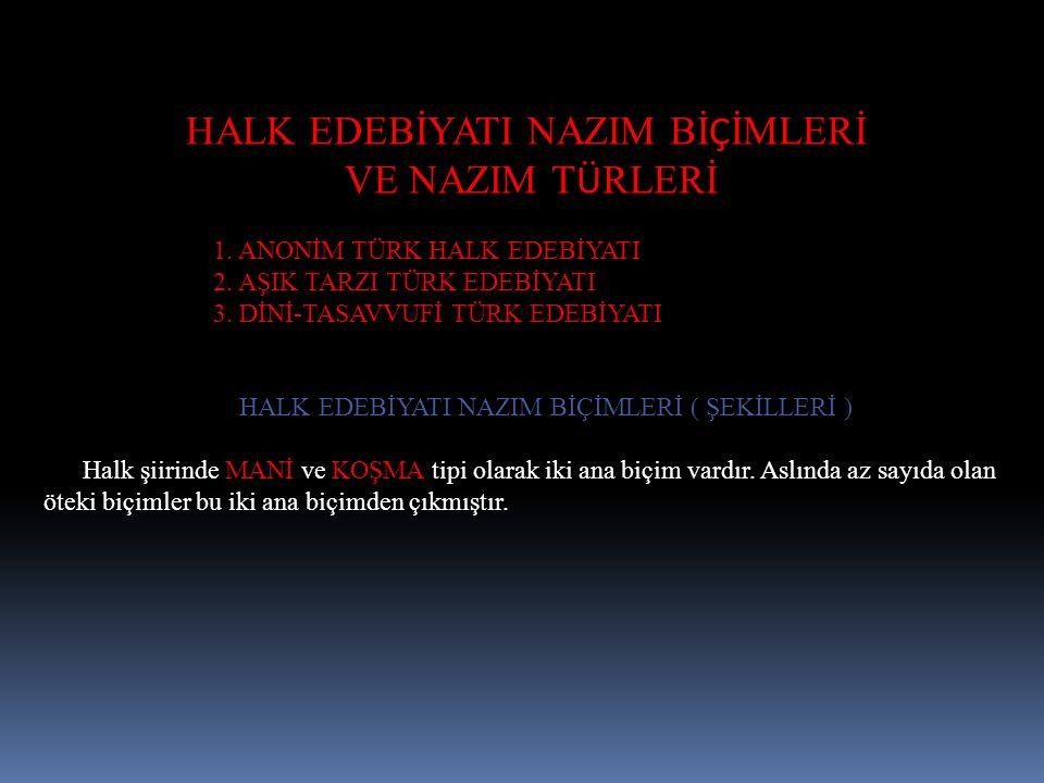 HALK EDEBİYATI NAZIM Bİ Ç İMLERİ VE NAZIM T Ü RLERİ 1.