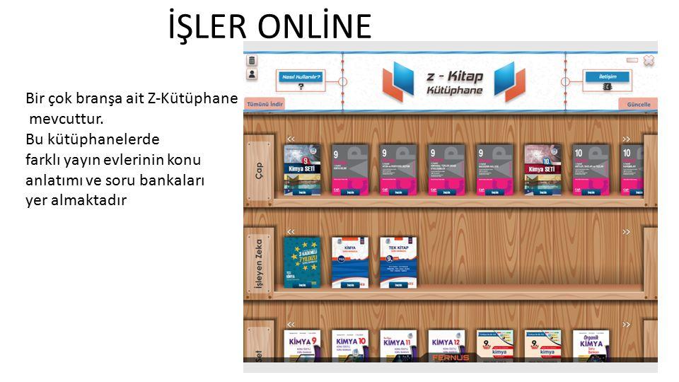 İŞLER ONLİNE Bir çok branşa ait Z-Kütüphane mevcuttur. Bu kütüphanelerde farklı yayın evlerinin konu anlatımı ve soru bankaları yer almaktadır