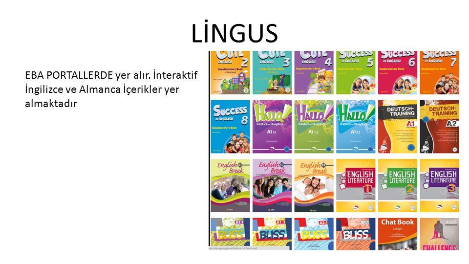 LİNGUS EBA PORTALLERDE yer alır. İnteraktif İngilizce ve Almanca İçerikler yer almaktadır