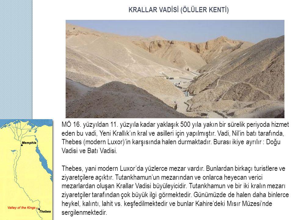KRALLAR VADİSİ (ÖLÜLER KENTİ) MÖ 16. yüzyıldan 11.
