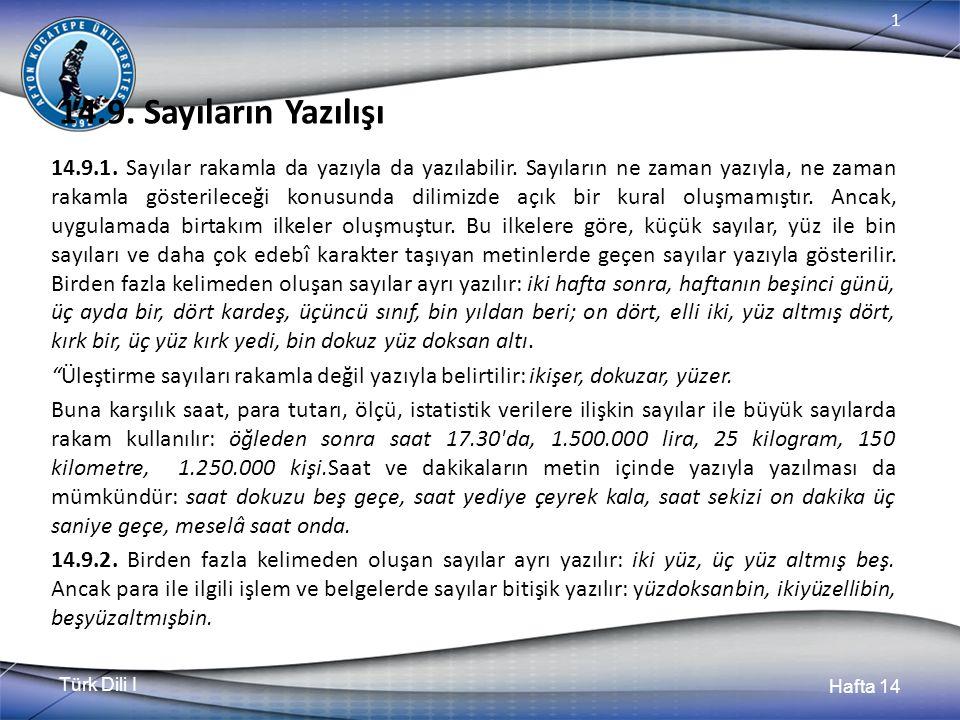 Türk Dili I Hafta 14 1 14.9. Sayıların Yazılışı 14.9.1.