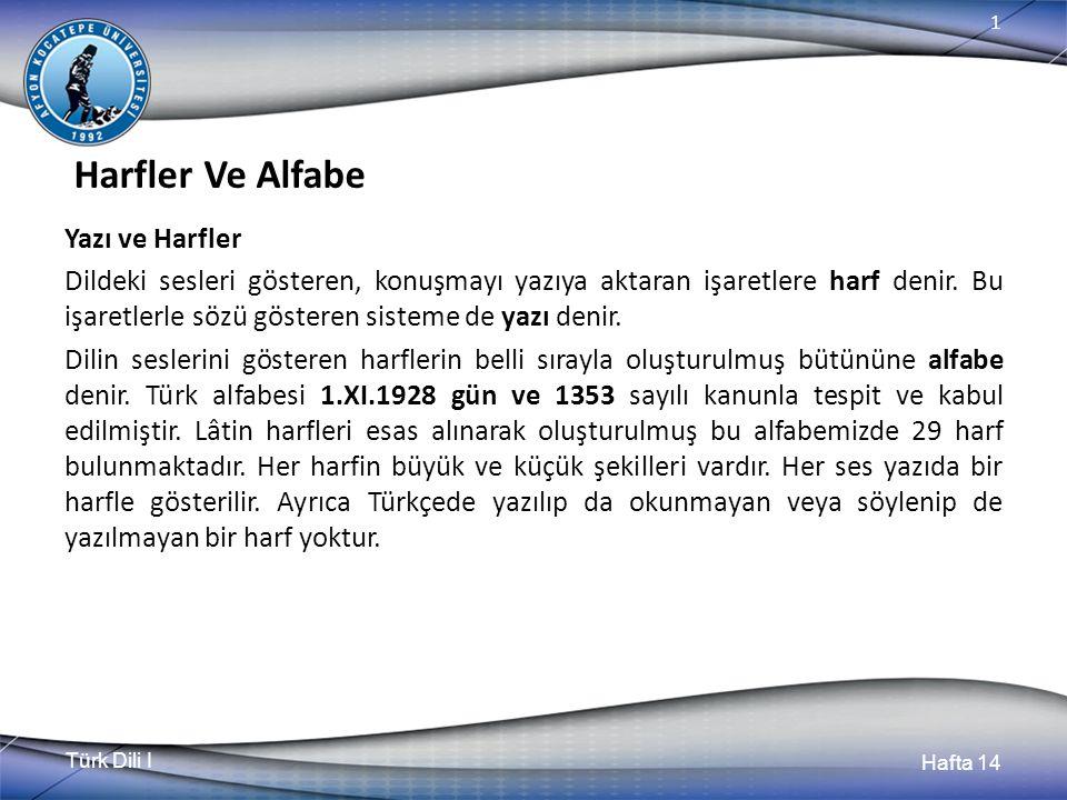 Türk Dili I Hafta 14 1 Bölüm (Hafta) Özeti Yazım, bir yazı geleneğidir.