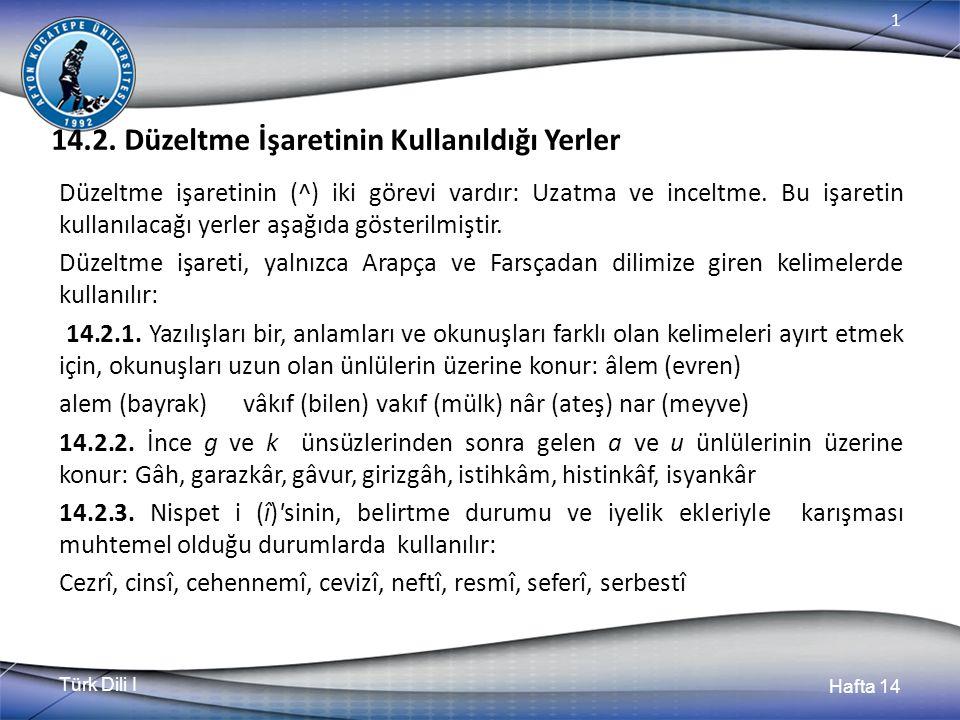 Türk Dili I Hafta 14 1 14.2.