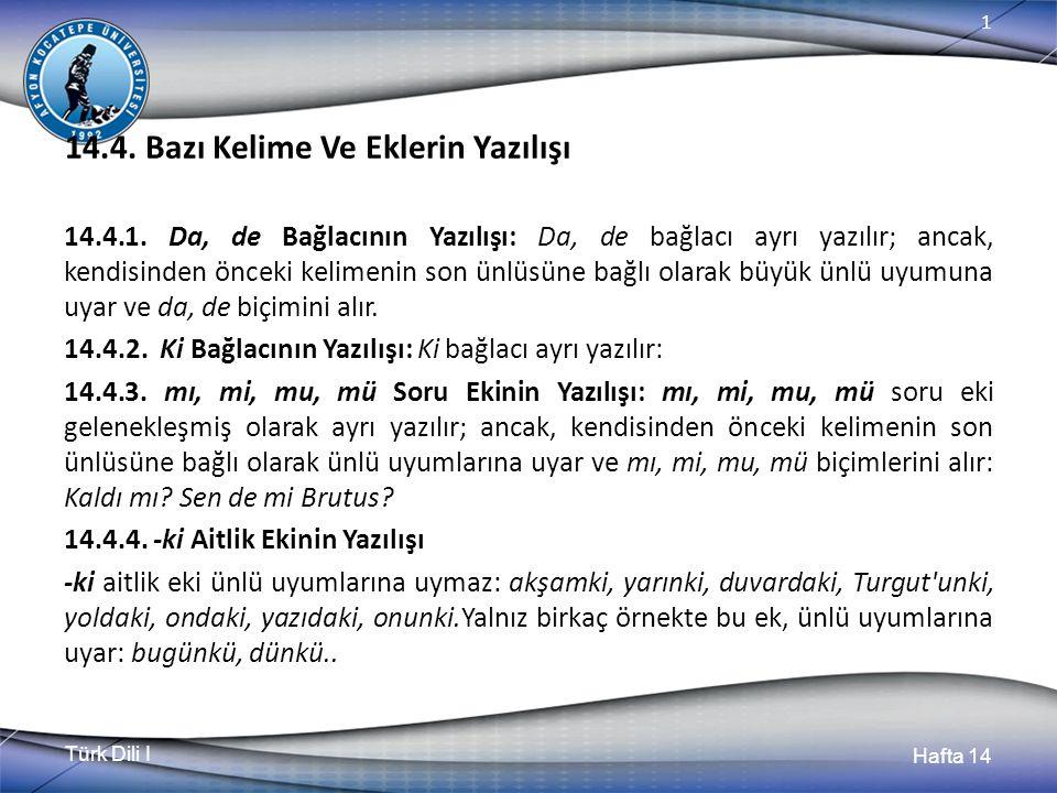 Türk Dili I Hafta 14 1 14.4. Bazı Kelime Ve Eklerin Yazılışı 14.4.1.
