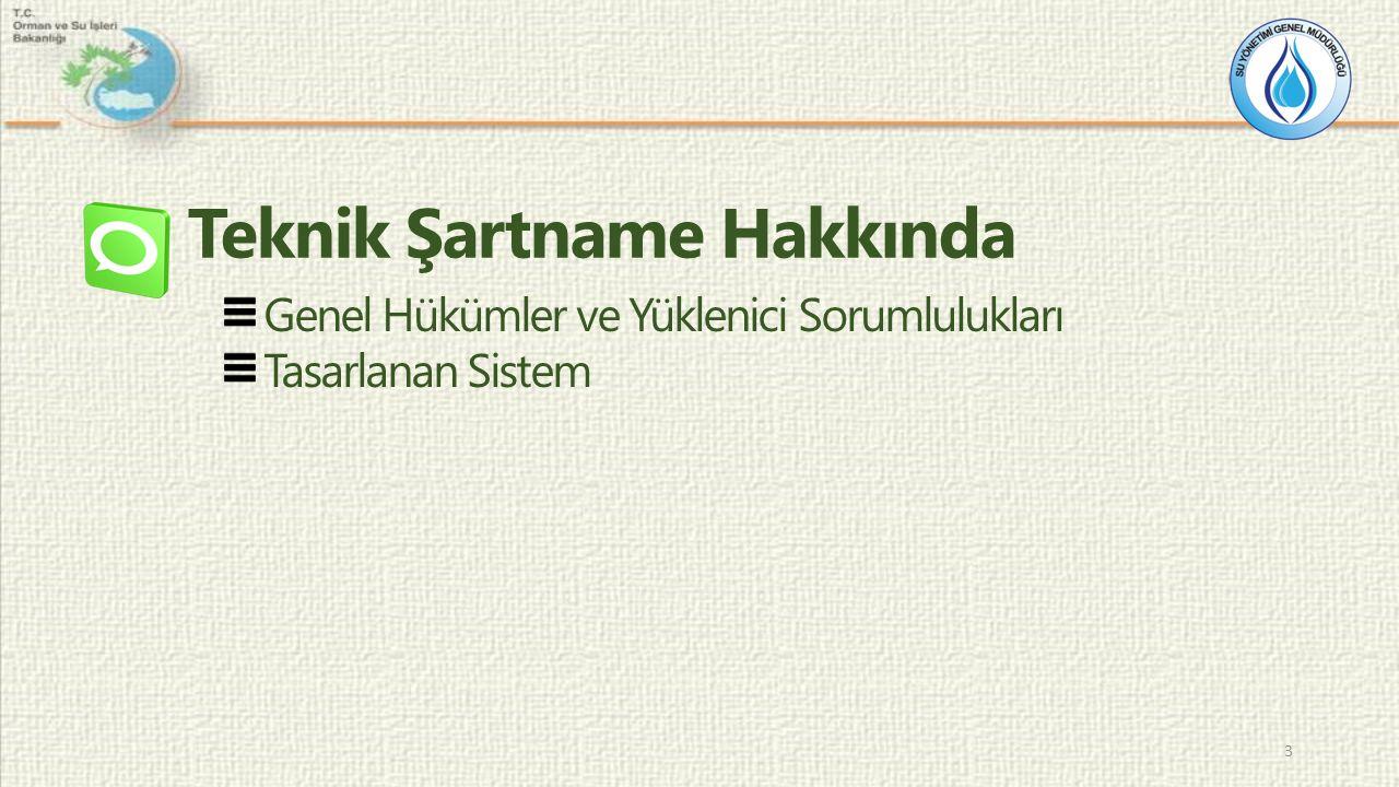 Genel Hükümler ve Yüklenici Sorumlulukları Tasarlanan Sistem 3