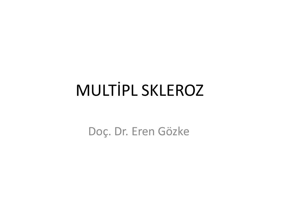 MULTİPL SKLEROZ Doç. Dr. Eren Gözke