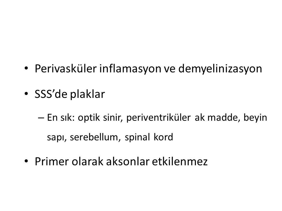 Perivasküler inflamasyon ve demyelinizasyon SSS'de plaklar – En sık: optik sinir, periventriküler ak madde, beyin sapı, serebellum, spinal kord Primer