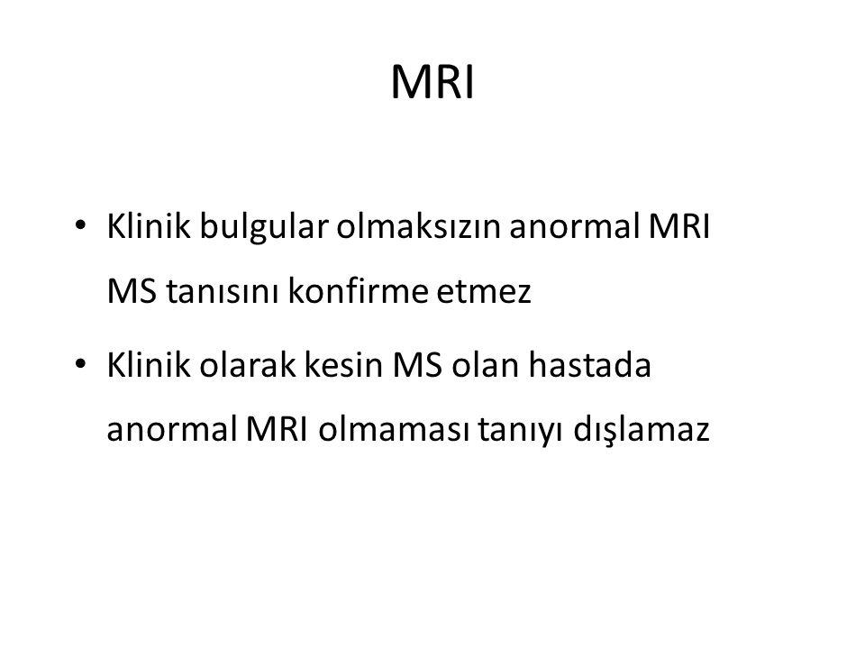 MRI Klinik bulgular olmaksızın anormal MRI MS tanısını konfirme etmez Klinik olarak kesin MS olan hastada anormal MRI olmaması tanıyı dışlamaz