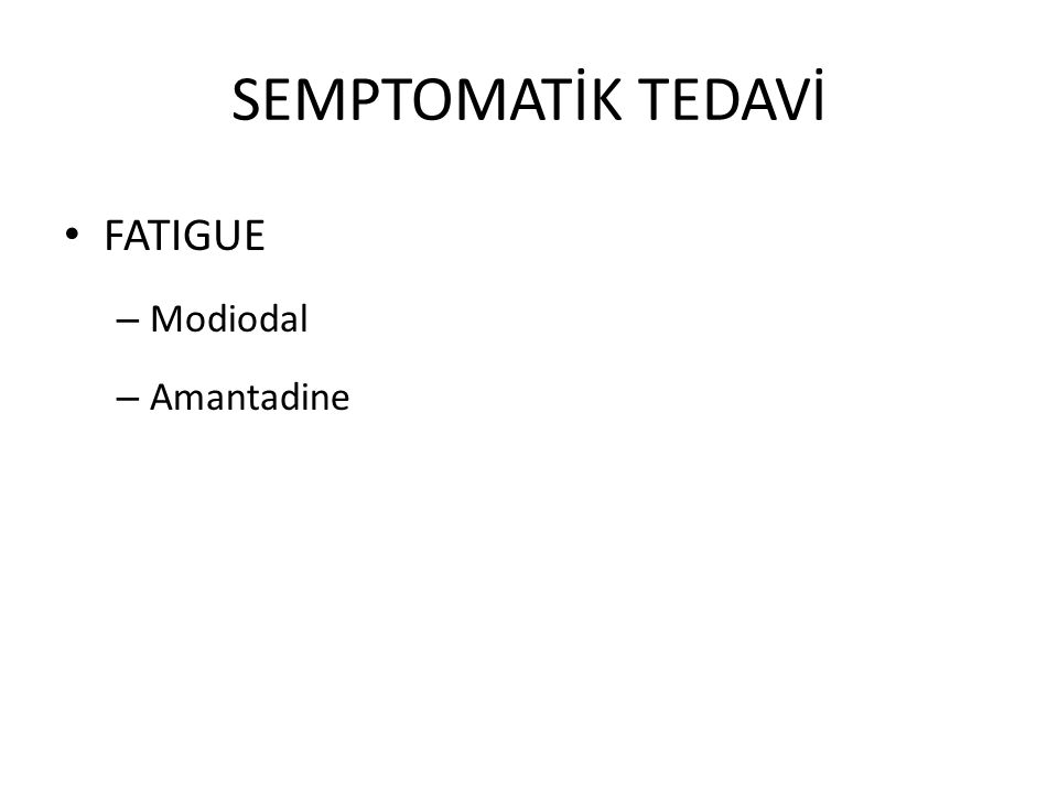 SEMPTOMATİK TEDAVİ FATIGUE – Modiodal – Amantadine