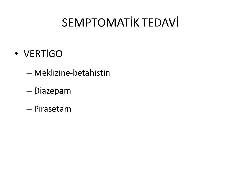 SEMPTOMATİK TEDAVİ VERTİGO – Meklizine-betahistin – Diazepam – Pirasetam