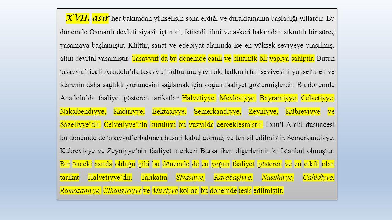 XVII. asır her bakımdan yükselişin sona erdiği ve duraklamanın başladığı yıllardır. Bu dönemde Osmanlı devleti siyasî, içtimaî, iktisadî, ilmî ve aske