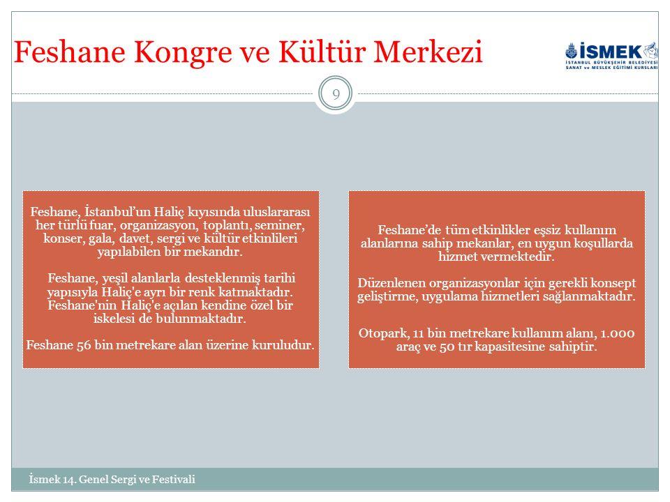 Bilgi ve İletişim İçin Yusuf Kemal CİVELEK yukeci@ismek.org 0212 531 01 41 www.ismek.org 20 İsmek 14.