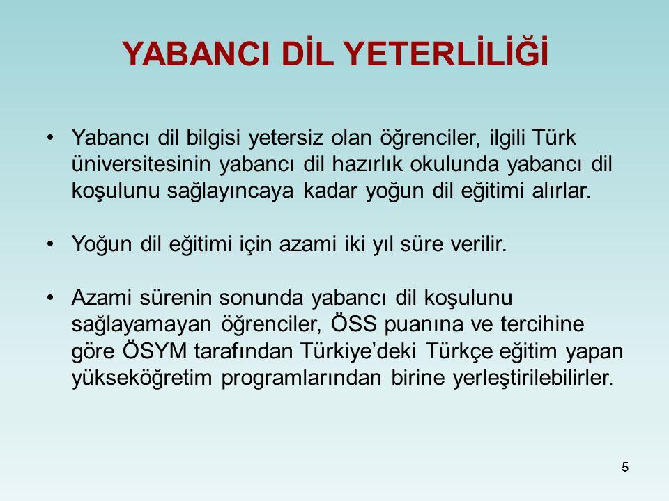 5 YABANCI DİL YETERLİLİĞİ Yabancı dil bilgisi yetersiz olan öğrenciler, ilgili Türk üniversitesinin yabancı dil hazırlık okulunda yabancı dil koşulunu sağlayıncaya kadar yoğun dil eğitimi alırlar.