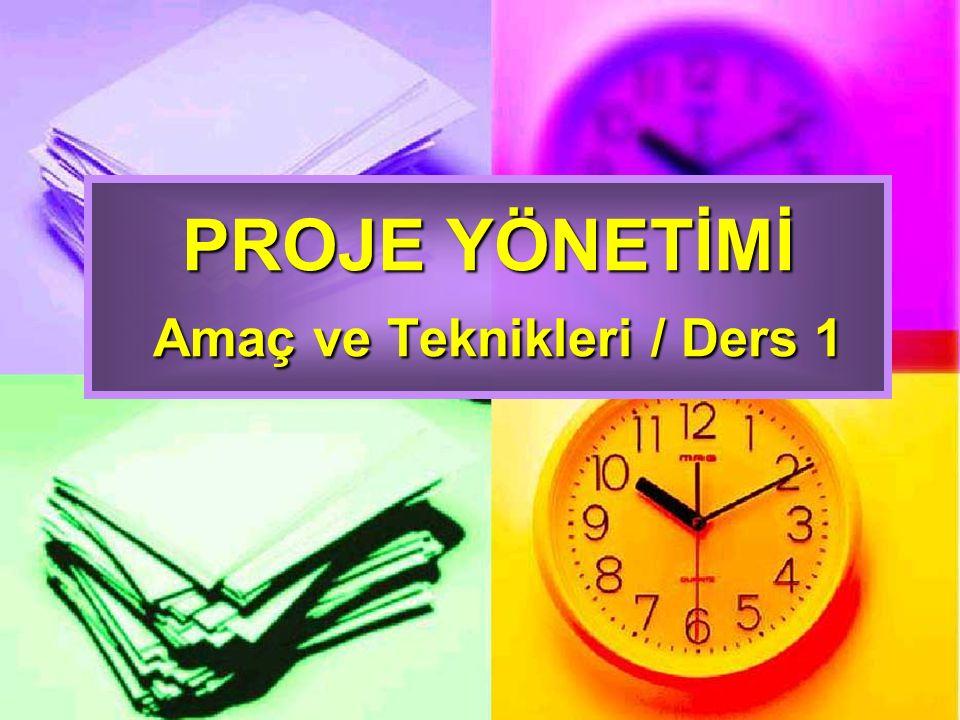 Proje Yönetiminin Özellikleri; Görev kapsamı önceden belirlenmelidir.