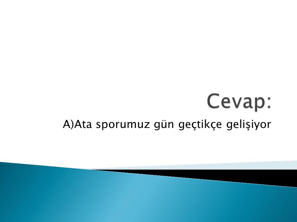 """ """"Türkiye seninle gurur duyuyor.""""cümlesinde 'Türkiye' sözcüğü toplum yerine kullanılmıştır.Aşağıdakilerin hangisinde buna benzer bir kullanım yoktur?"""