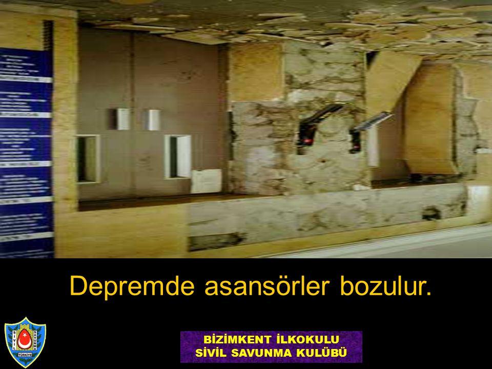 Depremde asansörler bozulur. BİZİMKENT İLKOKULU SİVİL SAVUNMA KULÜBÜ