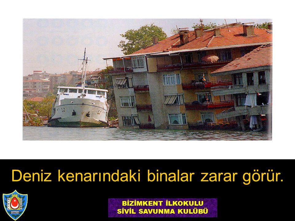 Deniz kenarındaki binalar zarar görür. BİZİMKENT İLKOKULU SİVİL SAVUNMA KULÜBÜ