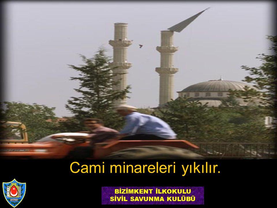 Cami minareleri yıkılır. BİZİMKENT İLKOKULU SİVİL SAVUNMA KULÜBÜ