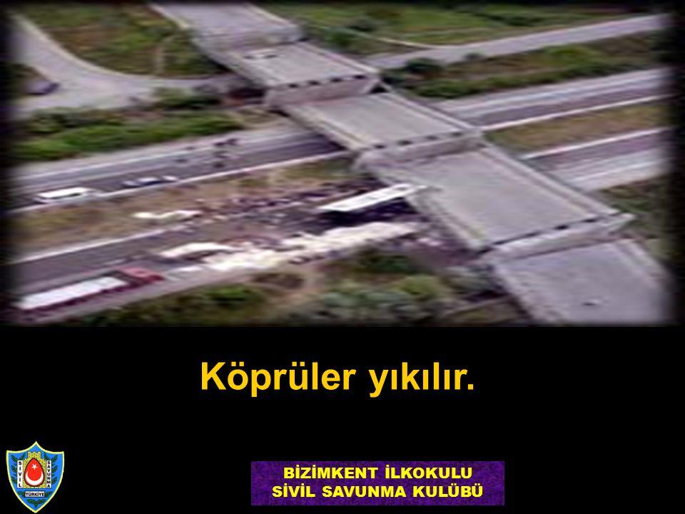 Köprüler yıkılır. BİZİMKENT İLKOKULU SİVİL SAVUNMA KULÜBÜ