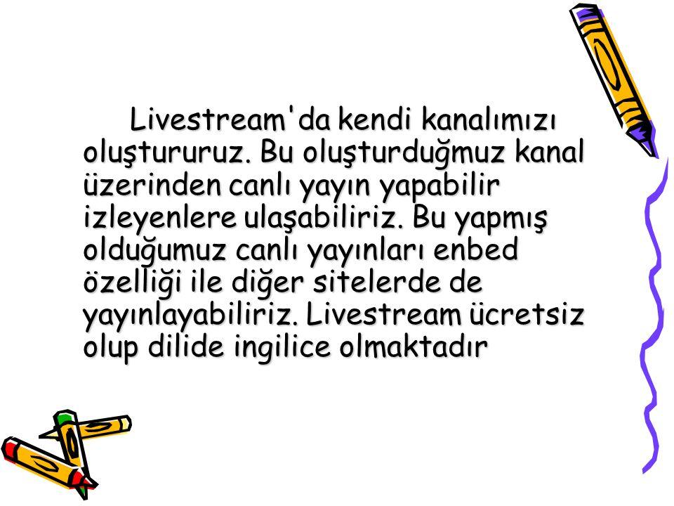 Livestream'da kendi kanalımızı oluştururuz. Bu oluşturduğmuz kanal üzerinden canlı yayın yapabilir izleyenlere ulaşabiliriz. Bu yapmış olduğumuz canlı
