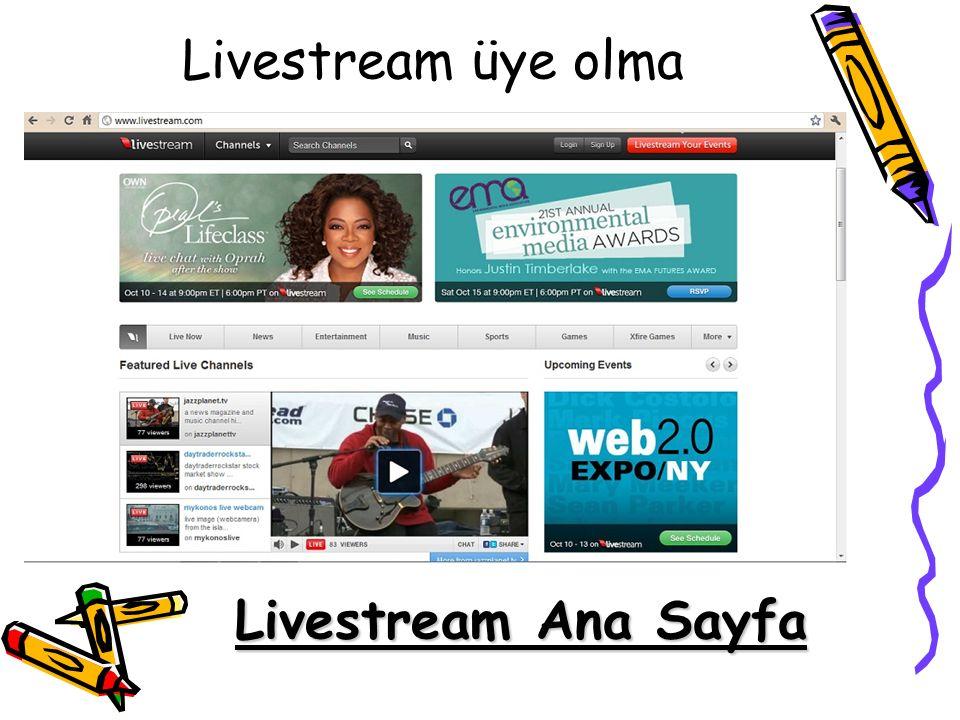 Livestream üye olma Livestream Ana Sayfa