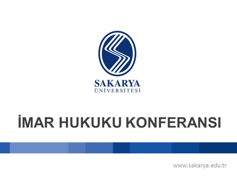 www.sakarya.edu.tr İMAR HUKUKU KONFERANSI