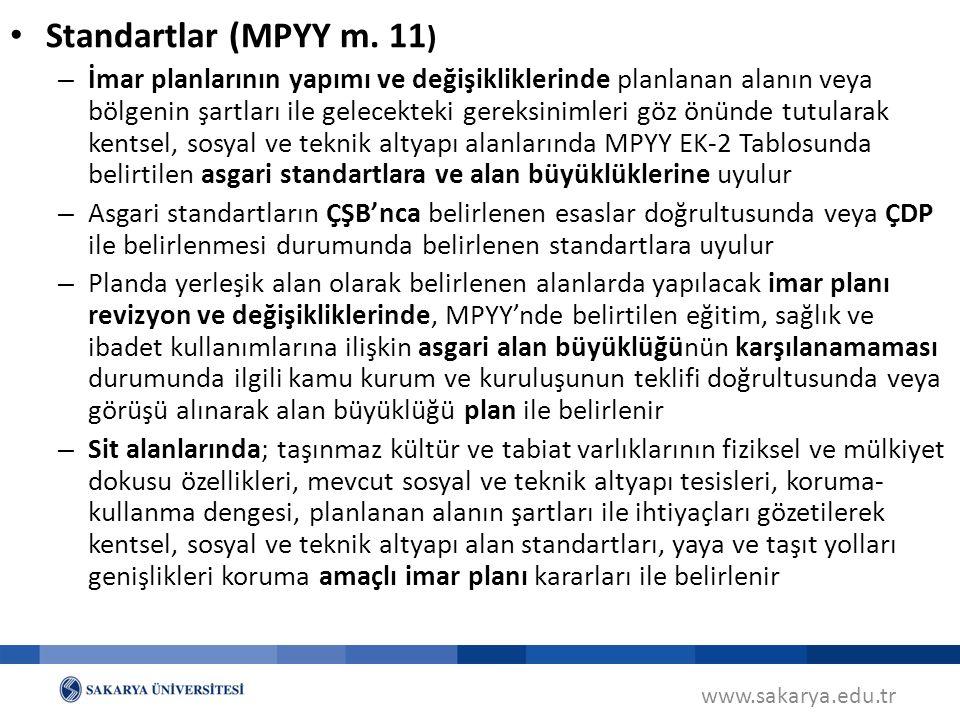 www.sakarya.edu.tr Standartlar (MPYY m. 11 ) – İmar planlarının yapımı ve değişikliklerinde planlanan alanın veya bölgenin şartları ile gelecekteki ge