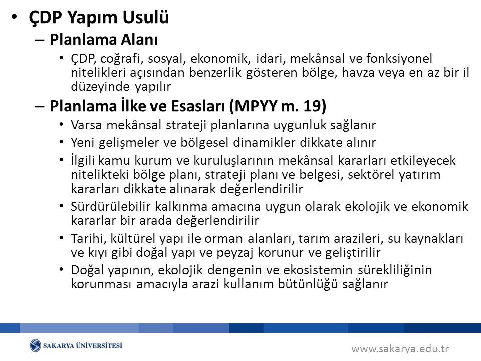 www.sakarya.edu.tr ÇDP Yapım Usulü – Planlama Alanı ÇDP, coğrafi, sosyal, ekonomik, idari, mekânsal ve fonksiyonel nitelikleri açısından benzerlik gös