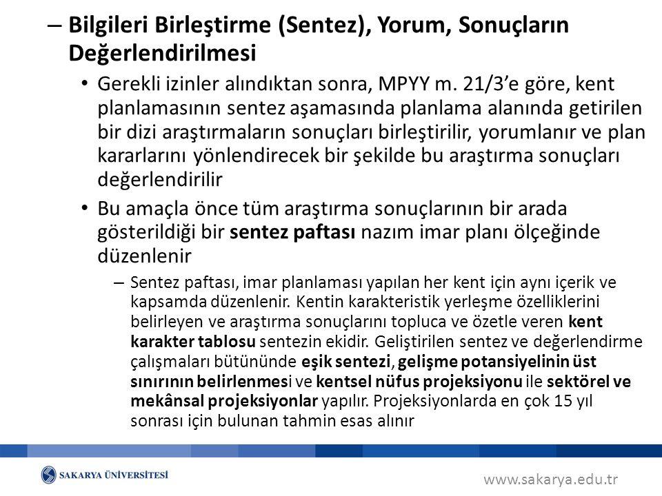 www.sakarya.edu.tr – Bilgileri Birleştirme (Sentez), Yorum, Sonuçların Değerlendirilmesi Gerekli izinler alındıktan sonra, MPYY m. 21/3'e göre, kent p