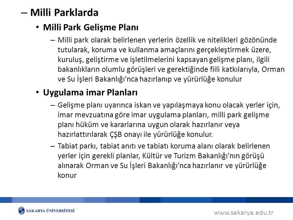 www.sakarya.edu.tr – Milli Parklarda Milli Park Gelişme Planı – Milli park olarak belirlenen yerlerin özellik ve nitelikleri gözönünde tutularak, koru