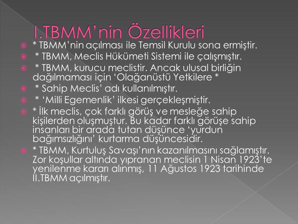  * TBMM'nin açılması ile Temsil Kurulu sona ermiştir.