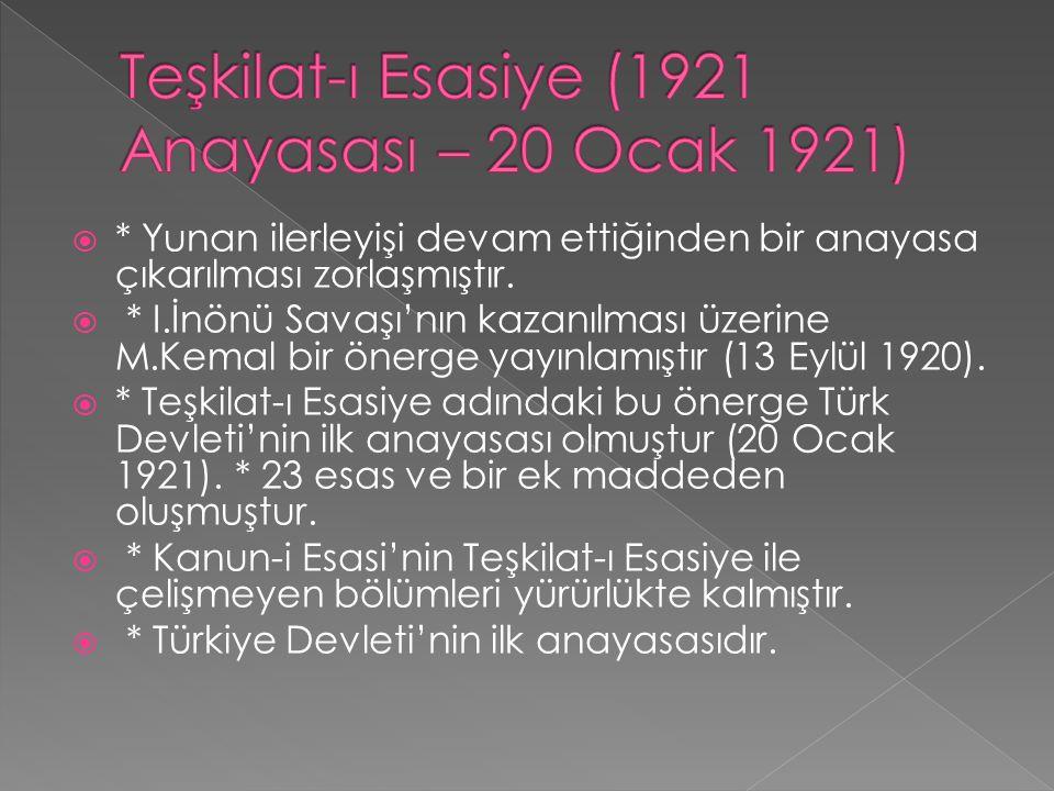  * Yunan ilerleyişi devam ettiğinden bir anayasa çıkarılması zorlaşmıştır.