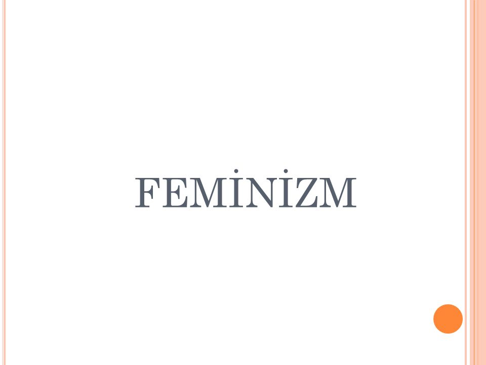 İlk olarak Fransız Devriminden sonra Fransa'da ortaya çıkan bu akım, Fransız İhtilal'inde Olympe Gouges'in 1791'de yayınladığı Kadın Hakları Beyannamesi ile ortaya atılmış oldu.