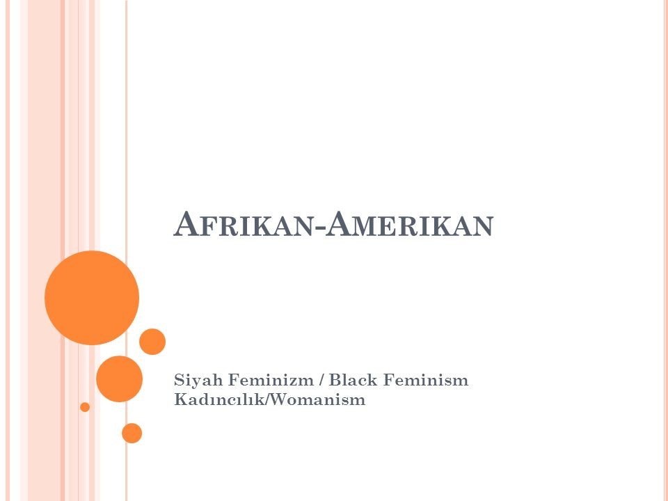 A FRIKAN -A MERIKAN Siyah Feminizm / Black Feminism Kadıncılık/Womanism