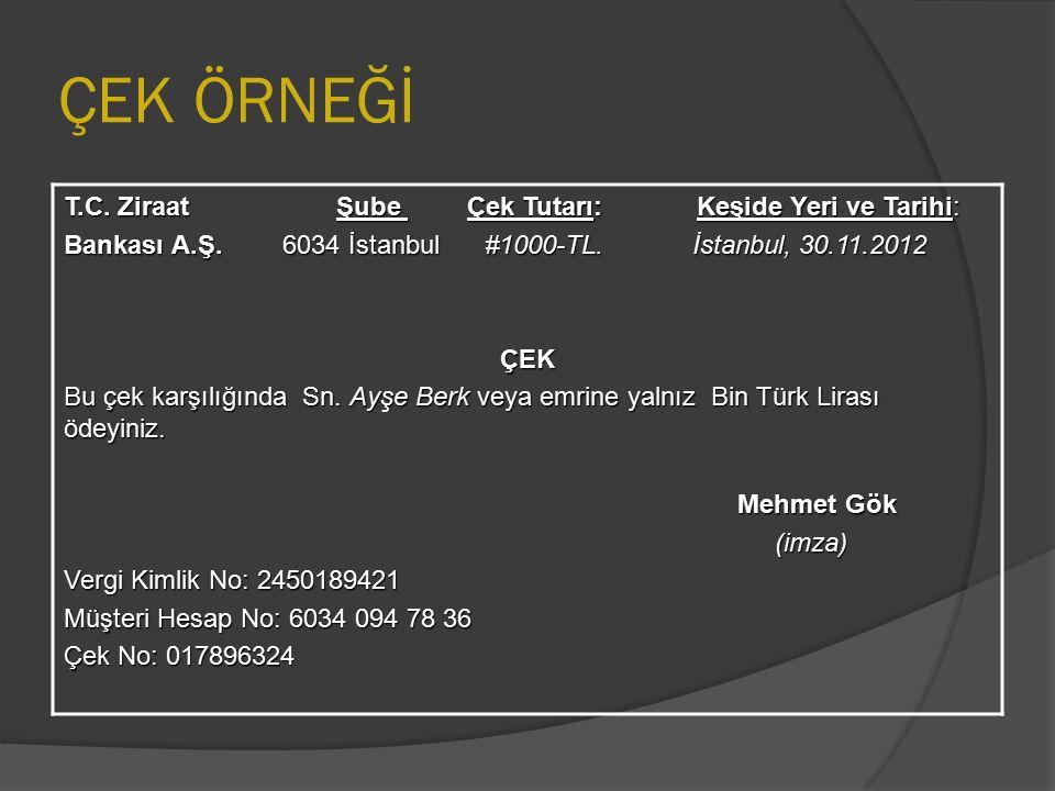ÇEK ÖRNEĞİ T.C. Ziraat Şube Çek Tutarı:Keşide Yeri ve Tarihi: Bankası A.Ş.