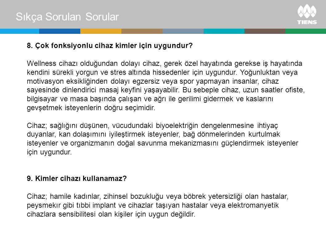 Sıkça Sorulan Sorular 8.Çok fonksiyonlu cihaz kimler için uygundur.