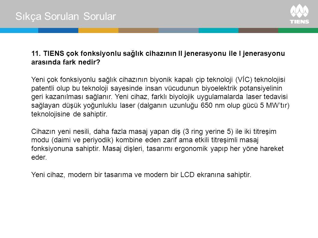 Sıkça Sorulan Sorular 12.TIENS çok fonksiyonlu sağlık cihazının bakımı nasıl yapılır.